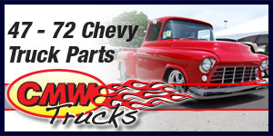 CMW Trucks - 1947 - 1972 Chevy Truck Parts